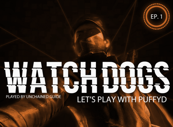 LP Watch Dogs with PuffyD #001